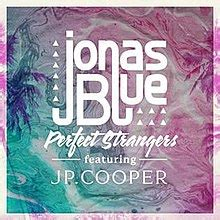 Perfect Strangers (Jonas Blue song) - Wikipedia